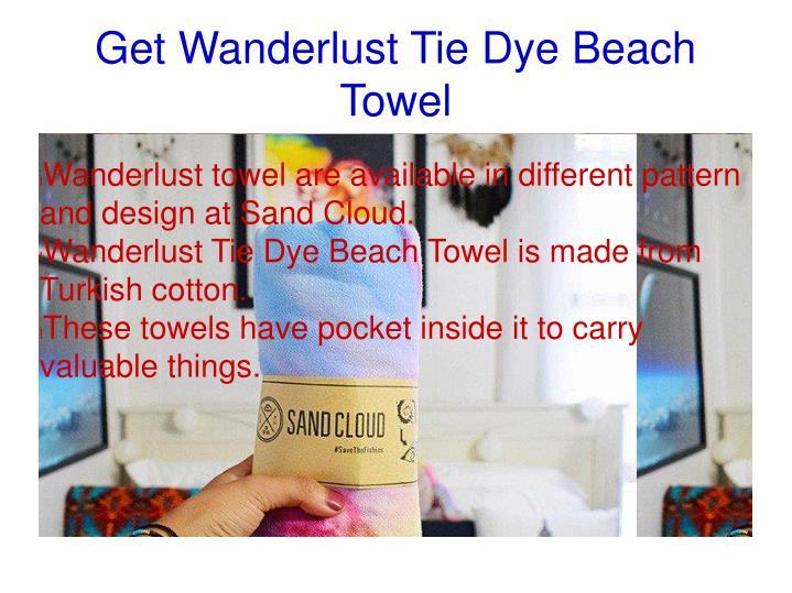 Get Wanderlust Tie Dye Beach Towel