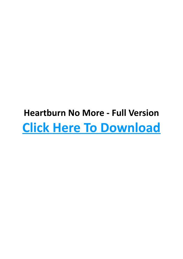 Heartburn No More - Full Version