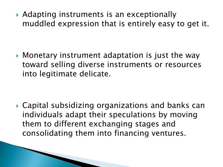 Adapting instruments is an exceptionally muddled expression that is entirely easy to get it.