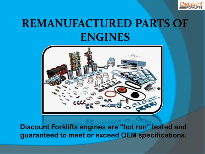 REMANUFACTURED PARTS OF ENGINES