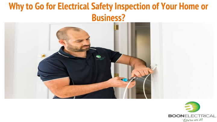 Why to go for electrical safety inspection of your home or business