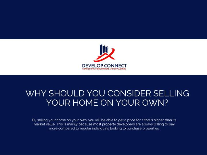 WHY SHOULD YOU CONSIDER Selling YOUR HOME ON YOUR OWN?