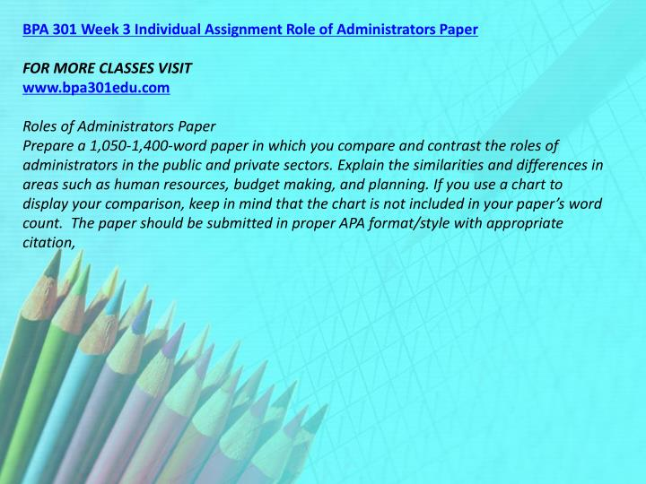 BPA 301 Week 3 Individual Assignment Role of Administrators Paper