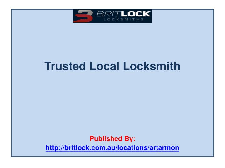 Trusted local locksmith published by http britlock com au locations artarmon