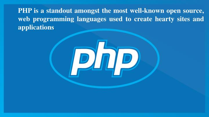 PHP is a standout amongst the most well-known open source, web programming languages used to create ...