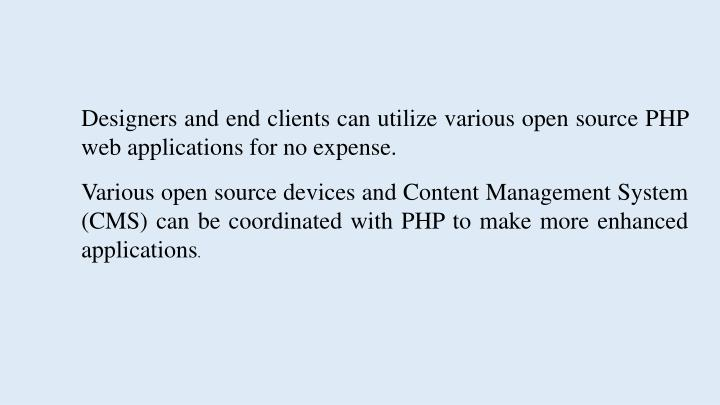 Designers and end clients can utilize various open source PHP web applications for no expense.