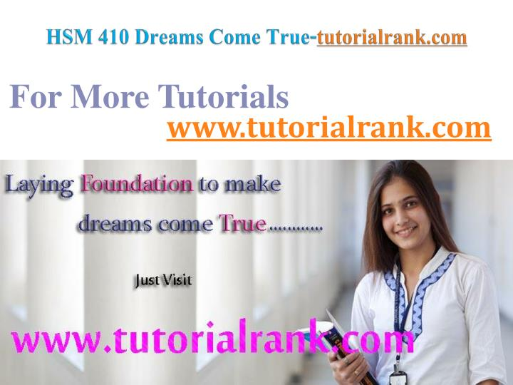 Hsm 410 dreams come true tutorialrank com