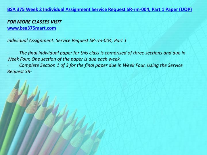 BSA 375 Week 2 Individual Assignment Service Request SR-rm-004, Part 1 Paper (UOP)