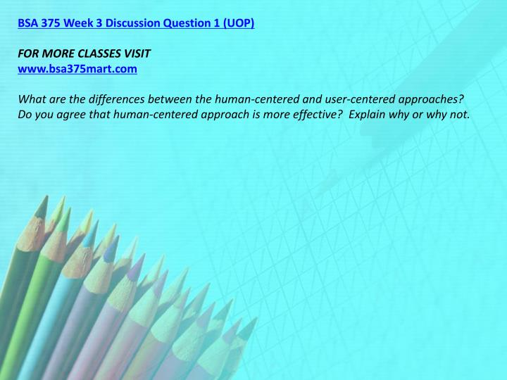 BSA 375 Week 3 Discussion Question 1 (UOP)