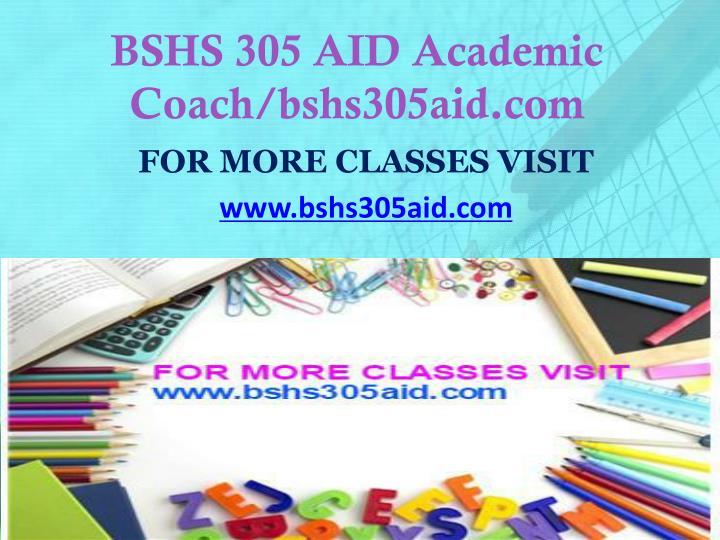 BSHS 305 AID Academic Coach/bshs305aid.com