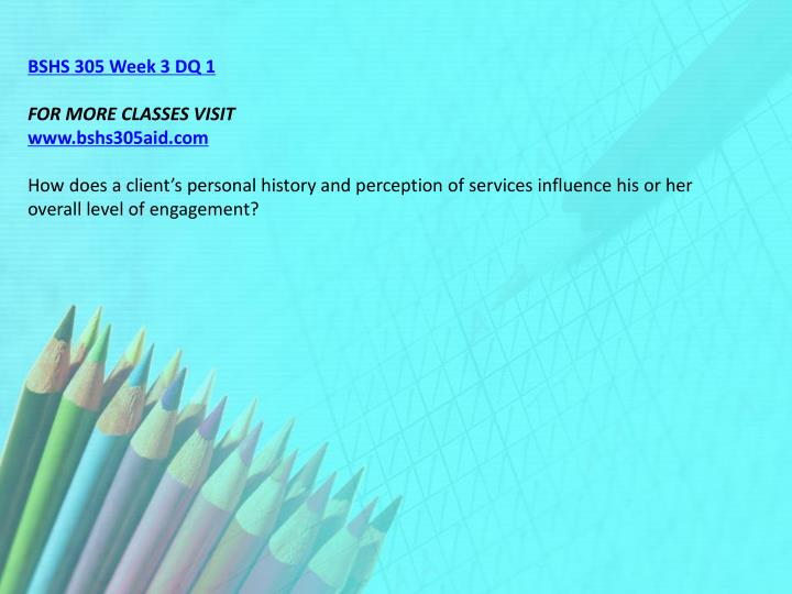 BSHS 305 Week 3 DQ 1