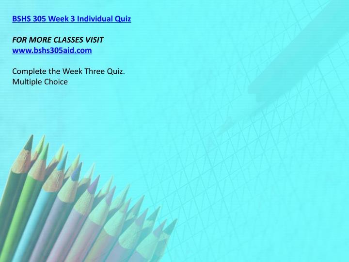 BSHS 305 Week 3 Individual Quiz