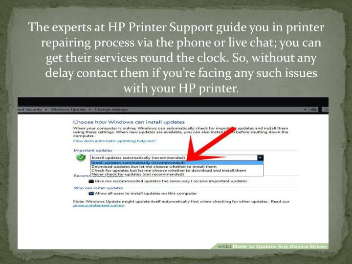 The experts at HP Printer Support guide you in printer repairing process via the phone or live chat; you can get their services round the clock. So, without any delay contact them if you're facing any such issues with your HP printer