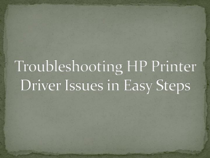 Troubleshooting hp printer driver issues in easy steps