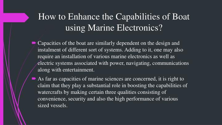 How to enhance the capabilities of boat using marine electronics