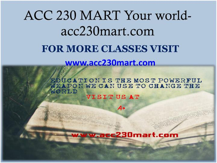 Acc 230 mart your world acc230mart com