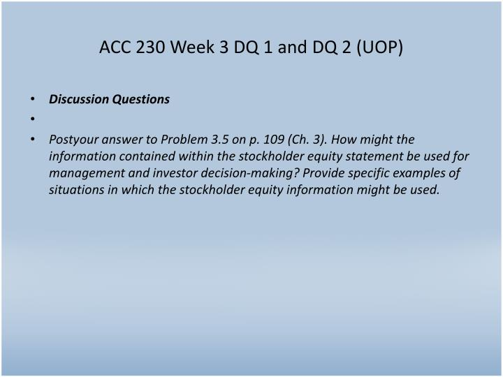 ACC 230 Week 3 DQ 1 and DQ 2 (UOP)