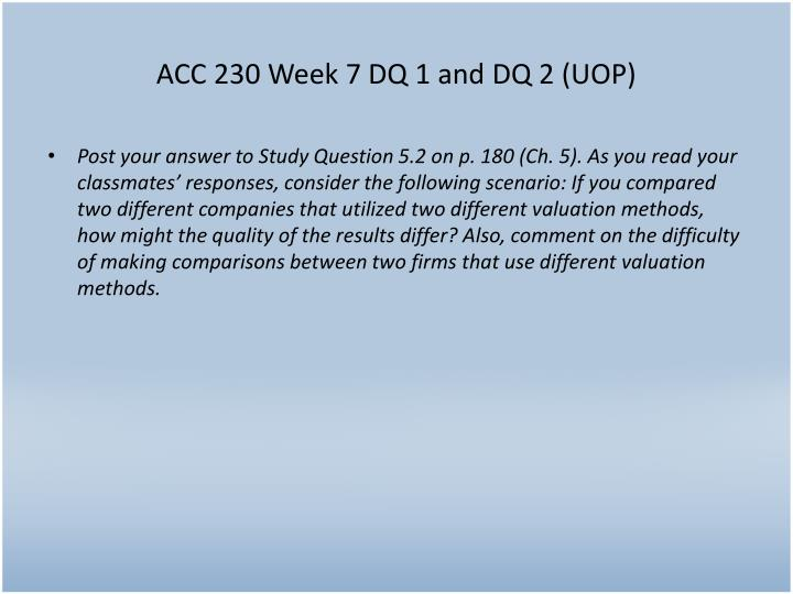 ACC 230 Week 7 DQ 1 and DQ 2 (UOP)