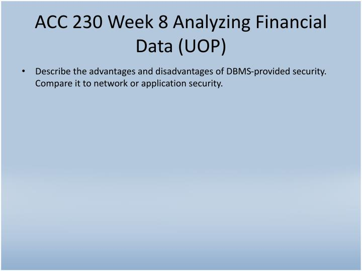 ACC 230 Week 8 Analyzing Financial Data (UOP)