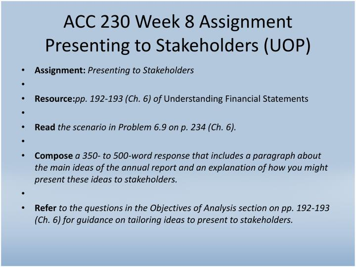ACC 230 Week 8 Assignment Presenting to Stakeholders (UOP)