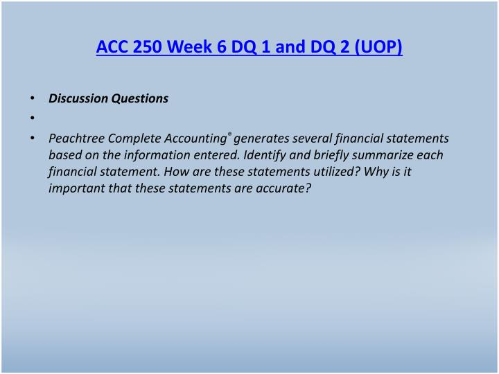 ACC 250 Week 6 DQ 1 and DQ 2 (UOP)