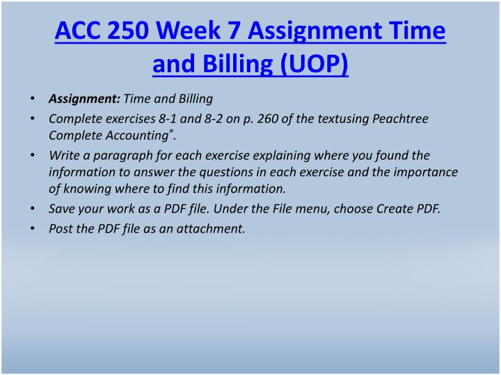ACC 250 Week 7 Assignment Time and Billing (UOP)