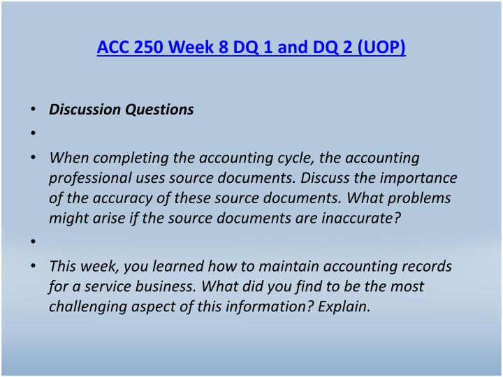 ACC 250 Week 8 DQ 1 and DQ 2 (UOP)
