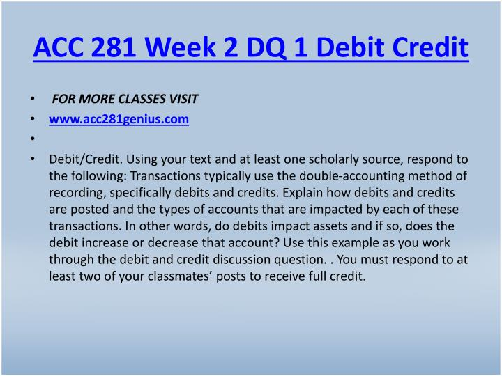 ACC 281 Week 2 DQ 1 Debit Credit