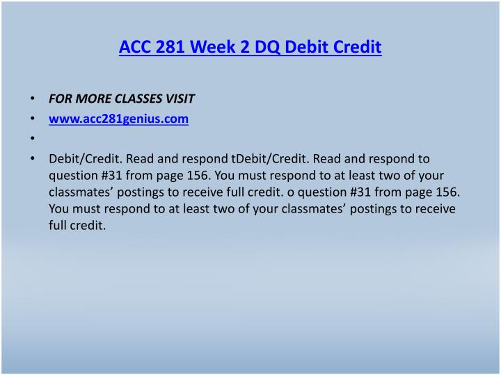 ACC 281 Week 2 DQ Debit Credit