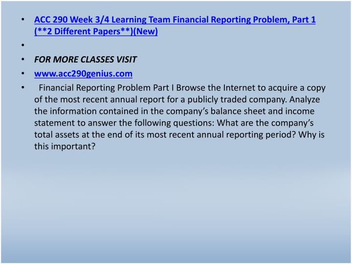 ACC 290 Week 3/4 Learning Team Financial Reporting Problem, Part 1 (**2 Different Papers**)(New)