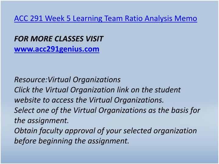 ACC 291 Week 5 Learning Team Ratio Analysis Memo