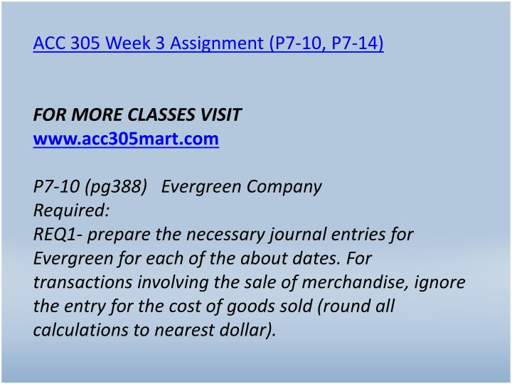 ACC 305 Week 3 Assignment (P7-10, P7-14)
