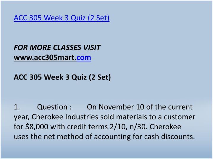 ACC 305 Week 3 Quiz (2 Set)