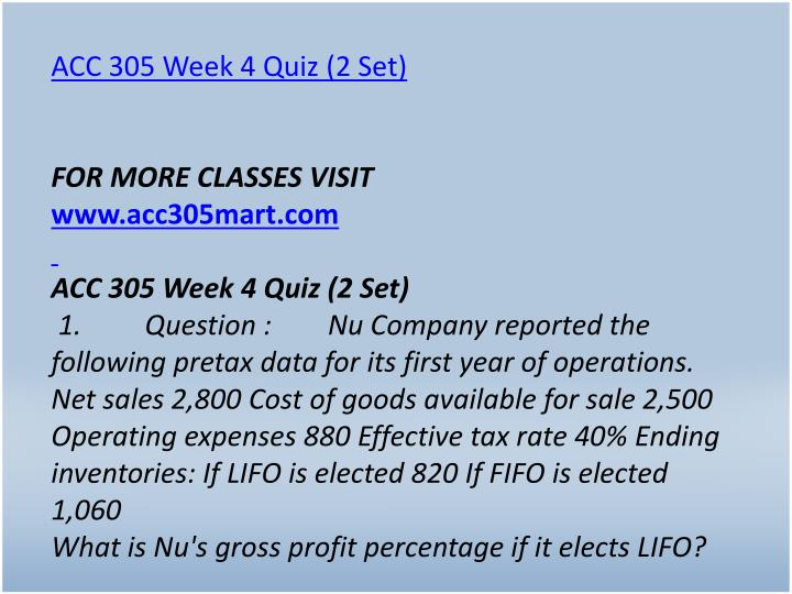 ACC 305 Week 4 Quiz (2 Set)