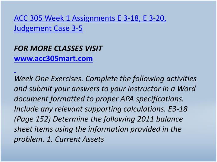 ACC 305 Week 1 Assignments E 3-18, E 3-20,