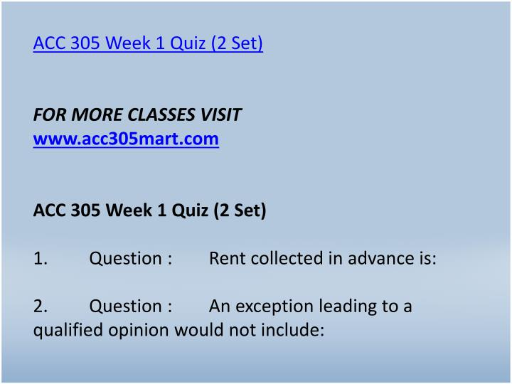 ACC 305 Week 1 Quiz (2 Set)