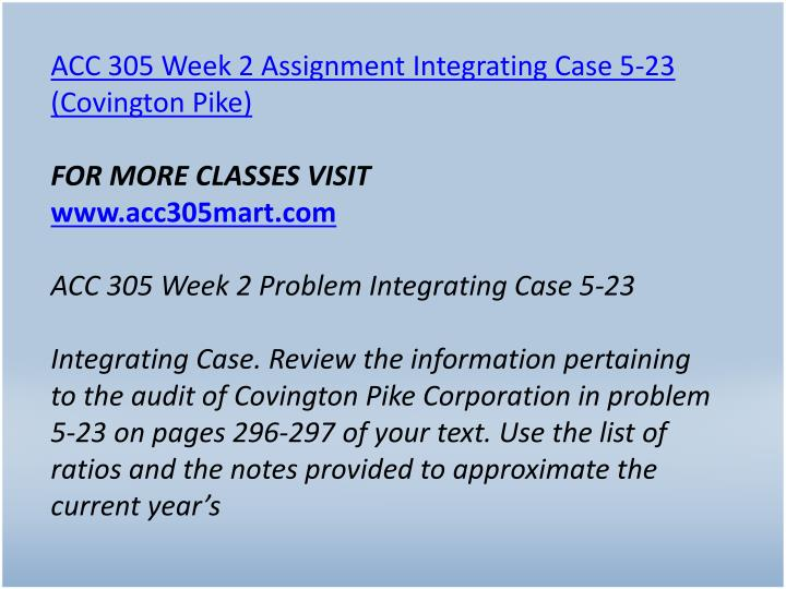 ACC 305 Week 2 Assignment Integrating Case 5-23 (Covington Pike)