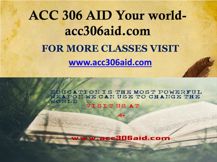 Acc 306 aid your world acc306aid com