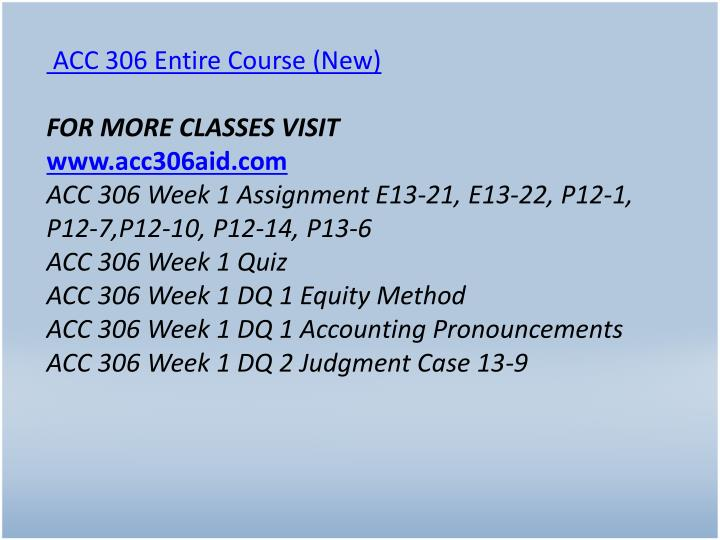ACC 306 Entire Course (New)