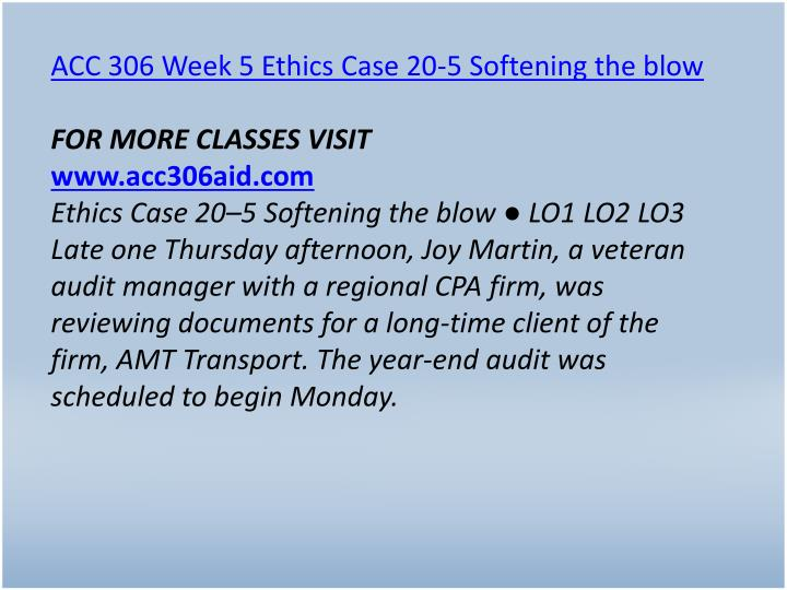 ACC 306 Week 5 Ethics Case 20-5 Softening the blow