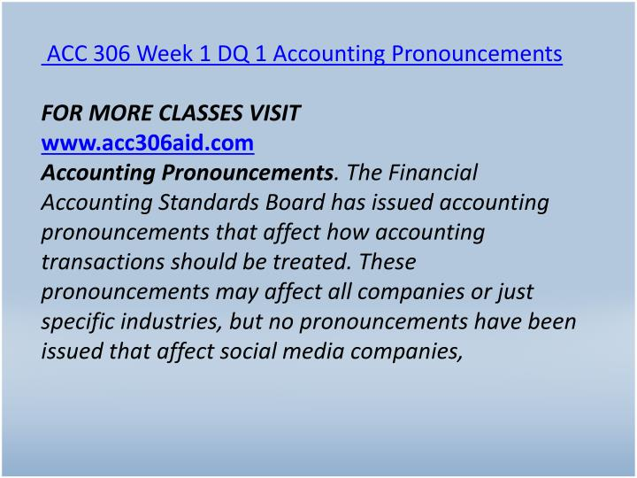 ACC 306 Week 1 DQ 1 Accounting Pronouncements