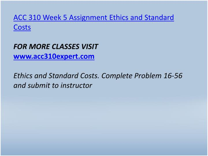 ACC 310 Week 5 Assignment Ethics and Standard Costs