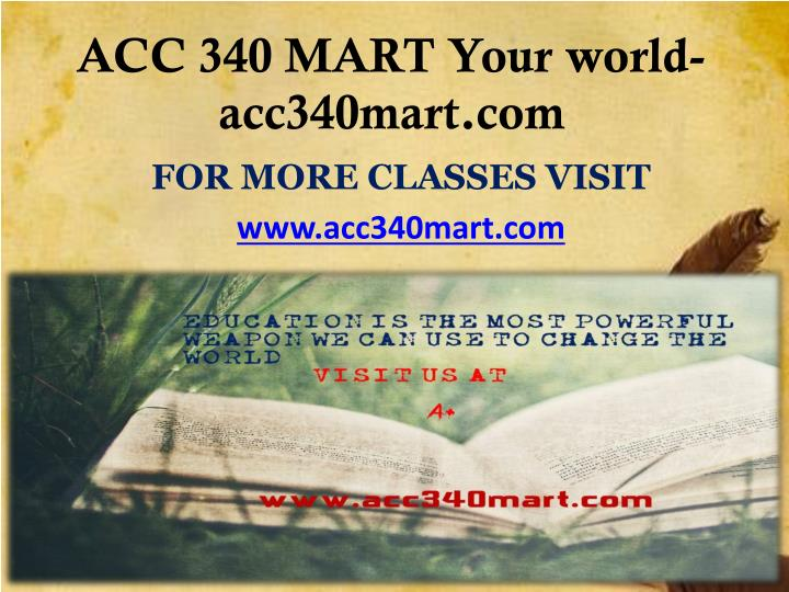 Acc 340 mart your world acc340mart com