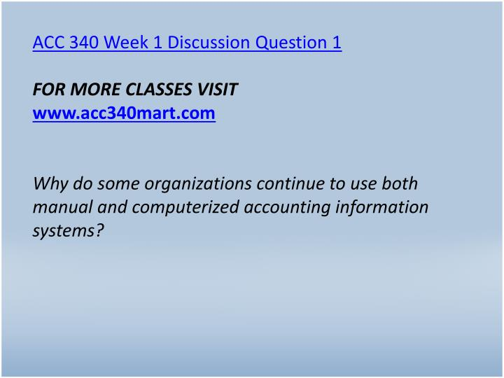 ACC 340 Week 1 Discussion Question 1