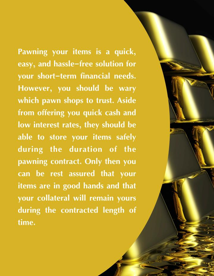 Pawning your items is a quick,