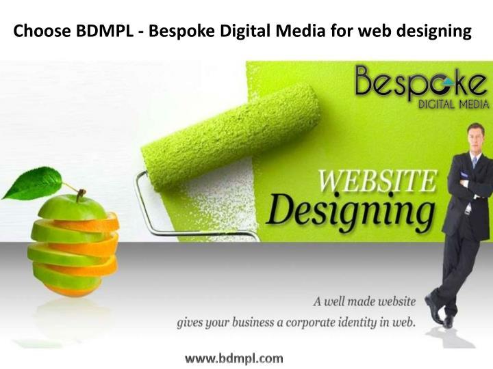 Choose BDMPL - Bespoke Digital Media for web designing