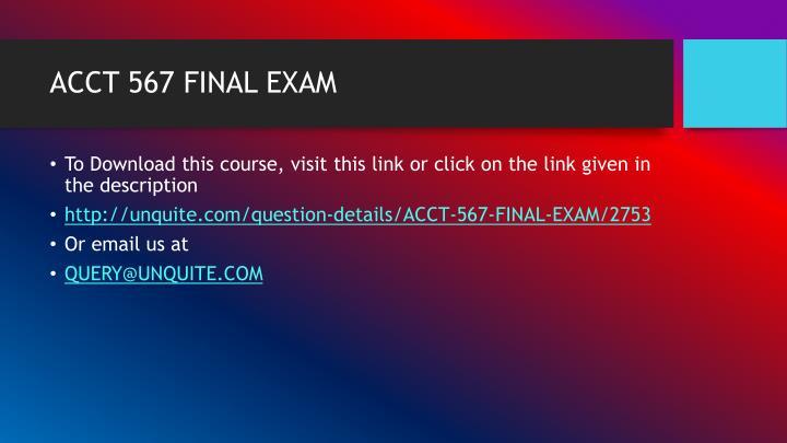 ACCT 567 FINAL EXAM
