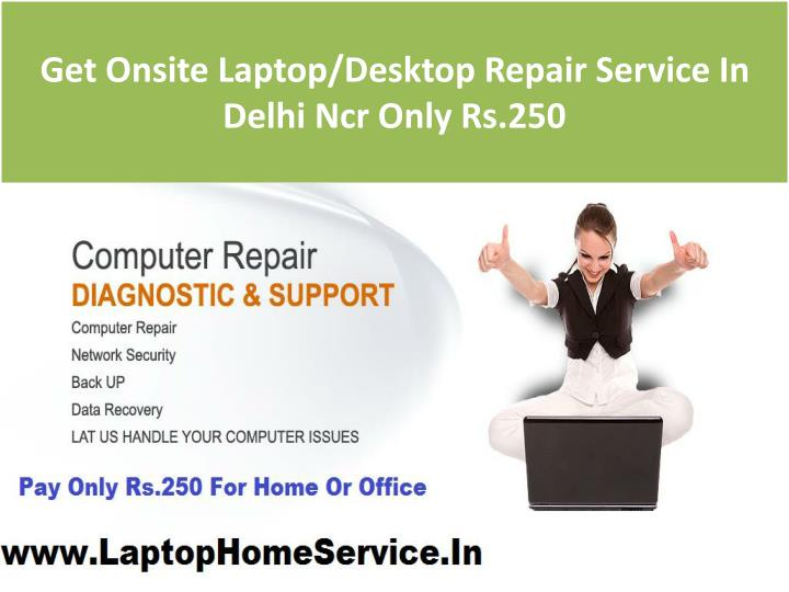 Get Onsite Laptop/Desktop Repair Service In Delhi