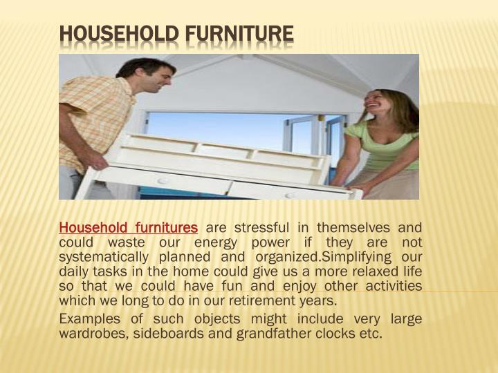 Household furniture