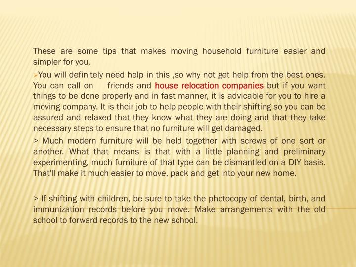 These are some tips that makes moving household furniture easier and simpler for you